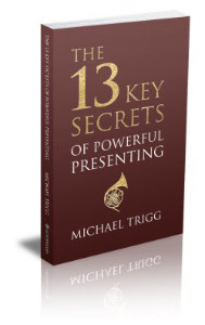 The 13 Secrets of Powerful Presenting